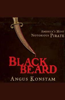 Blackbeard: America's Most Notorious Pirate, Angus Konstam