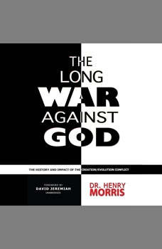 The Long War against God: The History and Impact of the Creation/Evolution Conflict , Henry M. Morris