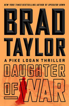 Daughter of War: A Pike Logan Thriller, Brad Taylor
