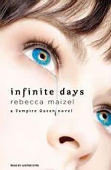 Infinite Days: A Vampire Queen Novel A Vampire Queen Novel, Rebecca Maizel