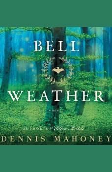 Bell Weather, Dennis Mahoney