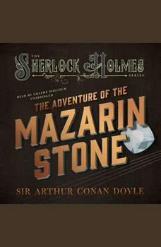 The Adventure of the Mazarin Stone, Sir Arthur Conan Doyle