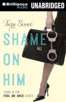 Shame On Him, Tara Sivec