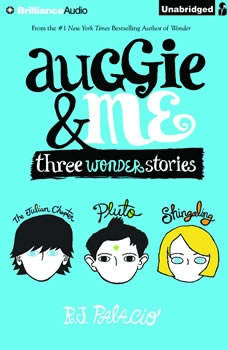 Auggie & Me: Three Wonder Stories Three Wonder Stories, R. J. Palacio