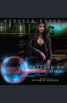 Rescued By Their Wife: A Reverse Harem Science Fiction Romance, Rebecca Royce