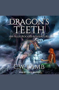Dragon's Teeth: An Alex Rogers Adventure An Alex Rogers Adventure, Charles Lamb