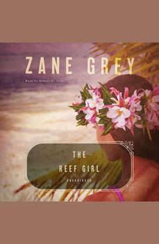 The Reef Girl, Zane Grey