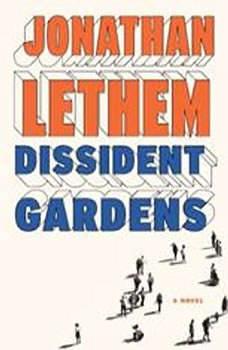 Dissident Gardens, Jonathan Lethem
