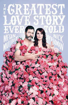 The Greatest Love Story Ever Told: An Oral History An Oral History, Nick Offerman