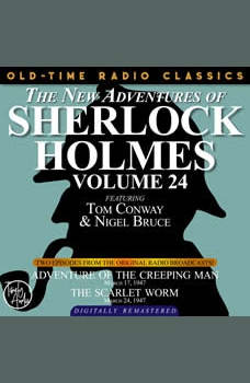 THE NEW ADVENTURES OF SHERLOCK HOLMES, VOLUME 24:   EPISODE 1: ADVENTURE OF THE CREEPING MAN.  EPISODE 2: THE SCARLET WORM, Dennis Green