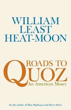 Roads to Quoz: An American Mosey An American Mosey, William Least Heat-Moon