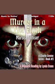 Murder In A Hot Flash: Charlie Greene, Book 3, Marlys Millhiser