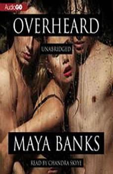 Overheard, Maya Banks