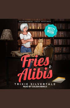 Fries & Alibis: Paranormal Cozy Mystery, Trixie Silvertale