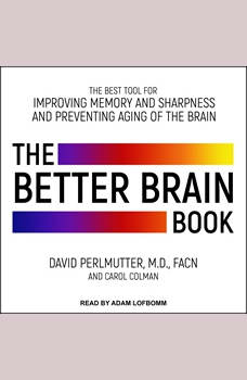 The Better Brain Book: The Best Tools for Improving Memory and Sharpness and Preventing Aging of the Brain, Carol Colman