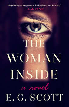 The Woman Inside: A Novel A Novel, E. G. Scott