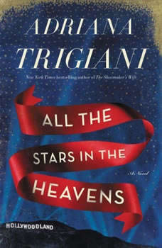 All the Stars in the Heavens, Adriana Trigiani