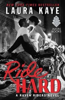Ride Hard: A Raven Riders Novel, Laura Kaye
