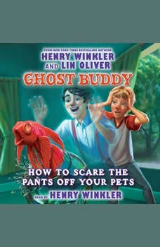 Ghost Buddy Book 3: How to Scare the Pants off Your Pets, Henry Winkler