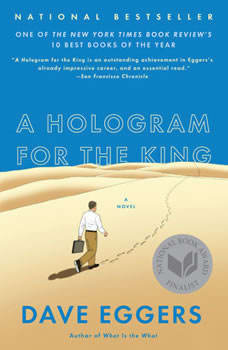 A Hologram for a King: A Novel, Dave Eggers