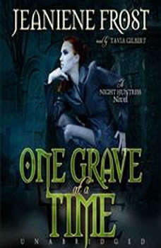 One Grave at a Time: The Night Huntress Novels, Book 6, Jeaniene Frost