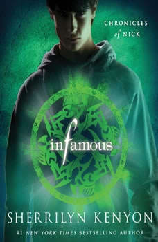 Infamous: Chronicles of Nick Chronicles of Nick, Sherrilyn Kenyon