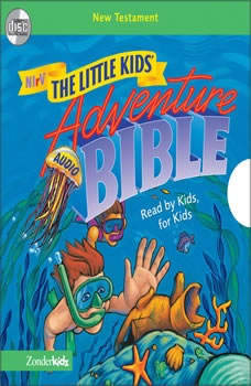A NIrV, Little Kids Adventure Audio Bible: New Testament (Unabridged)udio, Full Cast