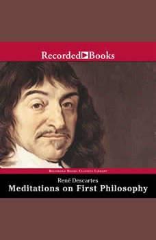Meditations on First Philosophy, Rene Descartes