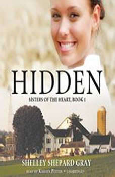 Hidden: Sisters of the Heart, Book 1, Shelley Shepard Gray