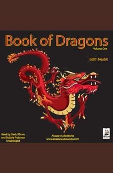 The Book of Dragons, Volume 1<br>, E. Nesbit