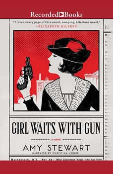 Girl Waits with Gun, Amy Stewart