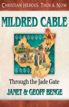 Mildred Cable: Through the Jade Gate, Janet Benge