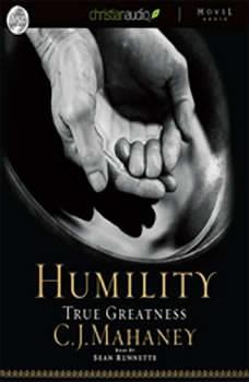 Humility: True Greatness, C. J. Mahaney