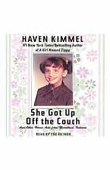 She Got Up Off the Couch, Haven Kimmel