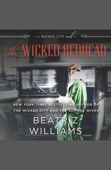 The Wicked Redhead: A Wicked City Novel, Beatriz Williams