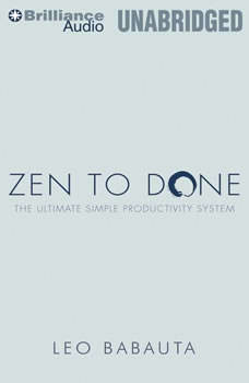 Zen to Done: The Ultimate Simple Productivity System, Leo Babauta