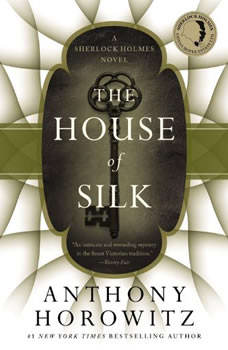 The House of Silk: A Sherlock Holmes Novel, Anthony Horowitz
