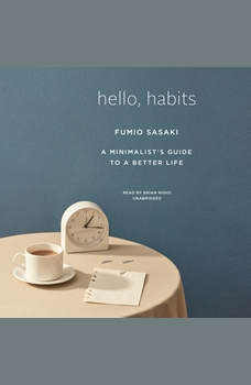 Hello, Habits: A Minimalist's Guide to a Better Life, Fumio Sasaki