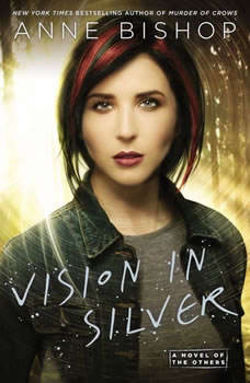 Vision In Silver: A Novel of the Others A Novel of the Others, Anne Bishop