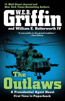 The Outlaws: a Presidential Agent novel, W.E.B. Griffin