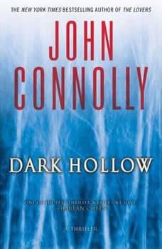 Dark Hollow: A Thriller, John Connolly