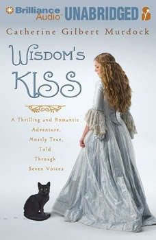 Wisdom's Kiss: A Thrilling and Romantic Adventure, Incorporating Magic, Villany, and a Cat, Catherine Gilbert Murdock