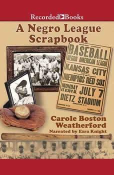A Negro League Scrapbook, Carole Weatherford