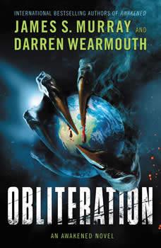 Obliteration: An Awakened Novel, James S. Murray