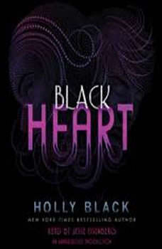 Black Heart: The Curse Workers, Book Three The Curse Workers, Book Three, Holly Black