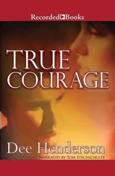 True Courage, Dee Henderson