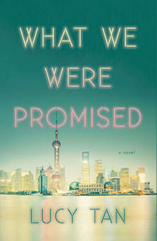 What We Were Promised, Lucy Tan