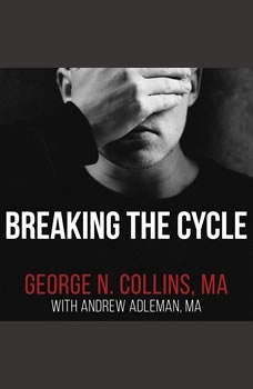 Breaking the Cycle: Free Yourself from Sex Addiction, Porn Obsession, and Shame, MA Adleman