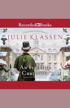 An Ivy Hill Christmas: Tales from Ivy Hill Novella, Julie Klassen