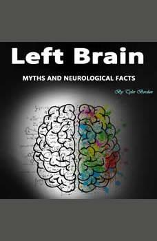 Left Brain: Myths and Neurological Facts, Tyler Bordan